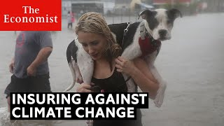 Can you insure against climate change? | The Economist