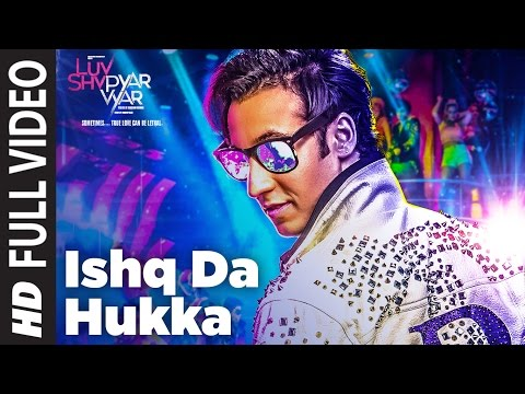 ISHQ DA HUKKA Full Video Song | Luv Shv Pyar Vyar | GAK and Dolly Chawla | T-Series