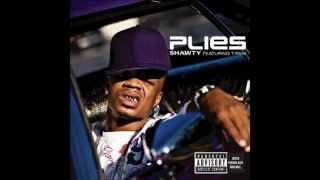 Shawty [Extra Clean] - Plies ft. T-Pain