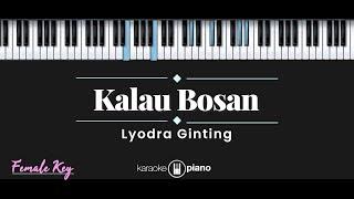 Download Kalau Bosan - Lyodra Ginting (KARAOKE PIANO - FEMALE KEY)