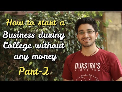 Part-2 | How to Start a Business during college without money ?