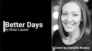Better Days by  Brian Lasser (cover by Danielle Reales)