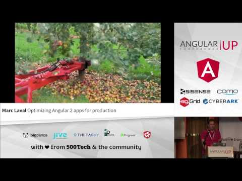 Marc Laval - Optimizing Angular 2 Apps for Production | AngularUP 2016