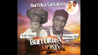 Aminu Ala & Fati Nijar - Buri Uku A Duniya
