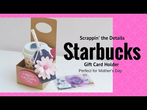 Mother's Day Gift Idea - Starbucks Gift Card Holder with Tutorial