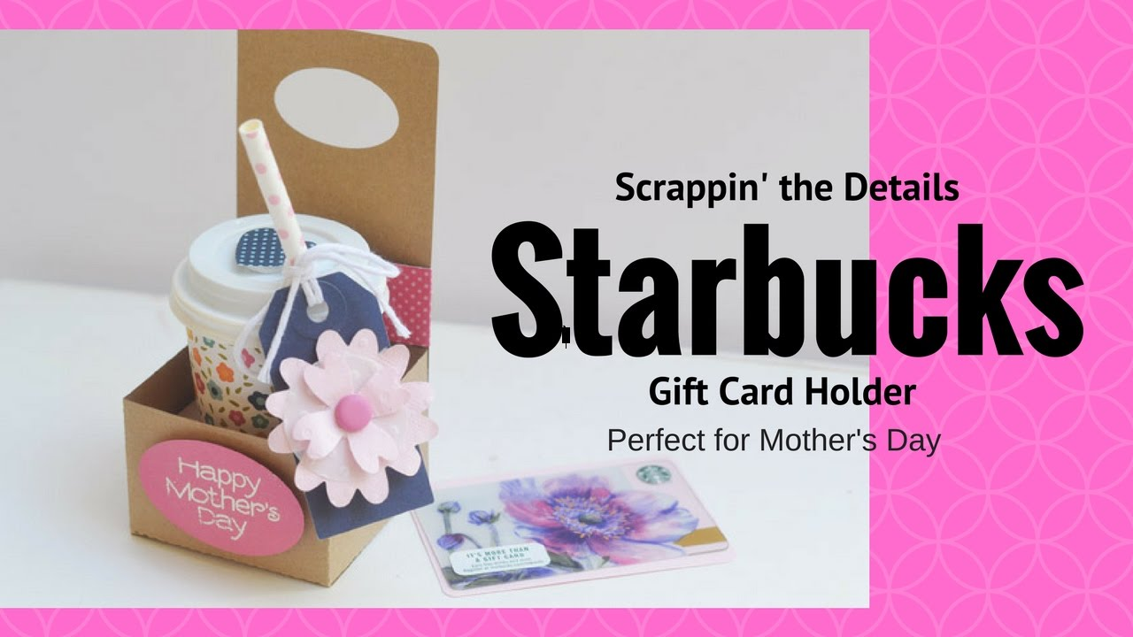 Mothers Day Gift Idea Starbucks Gift Card Holder With Tutorial