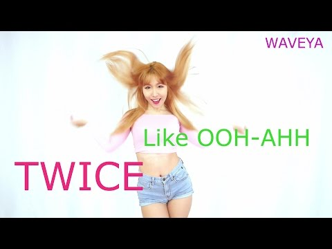 TWICE(트와이스) OOH-AHH하게(Like OOH-AHH) cover dance WAVEYA MiU