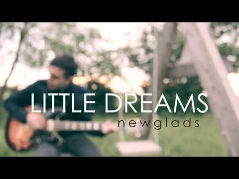 Newglads - Little Dreams (Official Music Video)