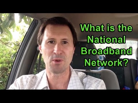 What is the National Broadband Network - Something You Want