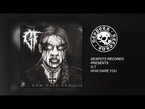 G.T - How Dare You (HQ Audio Stream)