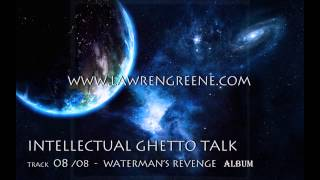 Lawren Greene - Intellectual Ghetto Talk (Track 08|Waterman