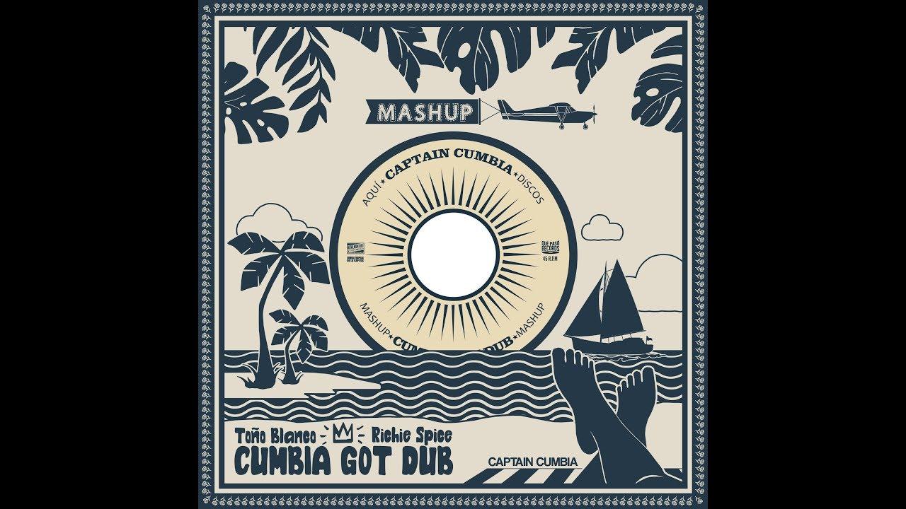 CUMBIA GOT DUB - Captain Cumbia (Original Mashup)