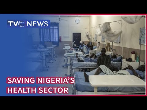 How To Save Nigeria's Health Sector From Collapse