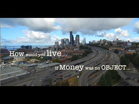 How Would You Live If Money Was No Object?