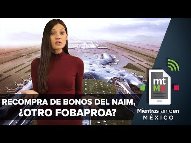 https://www.publimetro.com.mx/mx/destacado-tv/2018/12/15/recompra-bonos-del-naim-fobaproa.html