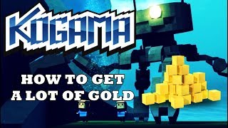 HOW TO GET A LOT OF GOLD - KoGaMa