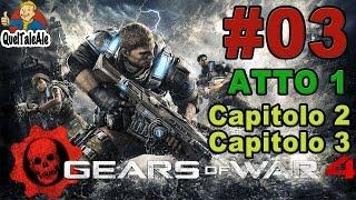 Gears of War 4 - Gameplay ITA - Walkthrough #03 - [Atto 1-Capitolo 2+ Capitolo 3]