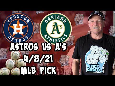 Houston Astros vs Oakland A's 4/8/21 MLB Pick and Prediction MLB Tips Betting Pick