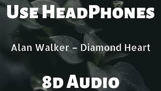 Alan Walker - Diamond Heart (8D AUDIO) (Lyrics) ft. Sophia Somajo