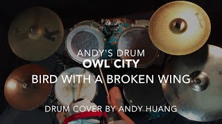 Owl City - Bird With A Broken Wing (Drum Cover)