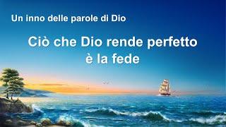 Cantico cristiano 2020 - Ciò che Dio rende perfetto è la fede