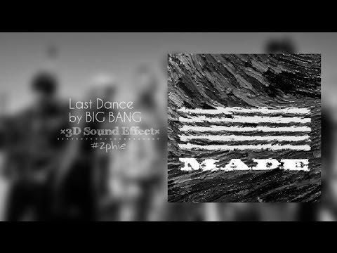 LAST DANCE – BIG BANG (3D USE HEADPHONES)