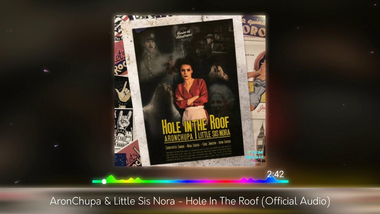 Aronchupa Little Sis Nora Hole In