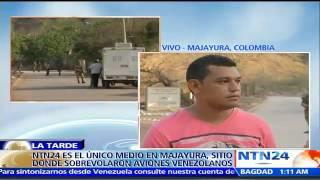 NTN24 llega a Majayura, sitio donde aviones venezolanos habrían sobrevolado sin permiso
