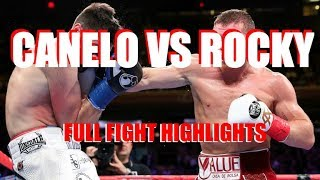 CANELO VS ROCKY FIELDING - FULL FIGHT HIGHLIGHTS