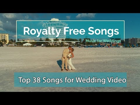 Top 38 Royalty Free Songs for Wedding Video