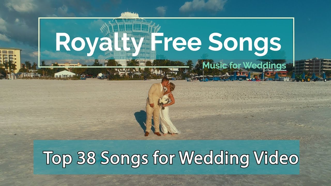 Wedding Video Songs.Top 38 Royalty Free Songs For Wedding Video