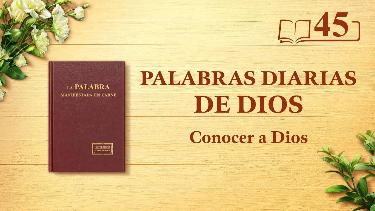 """Palabras diarias de Dios   Fragmento 45   """"La obra de Dios, el carácter de Dios y Dios mismo II"""""""