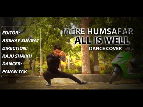 MERE HUMSAFAR - MITHOON | TULSI KUMAR - Film ALL IS WELL - DANCE COVER BY PAVAN TAK