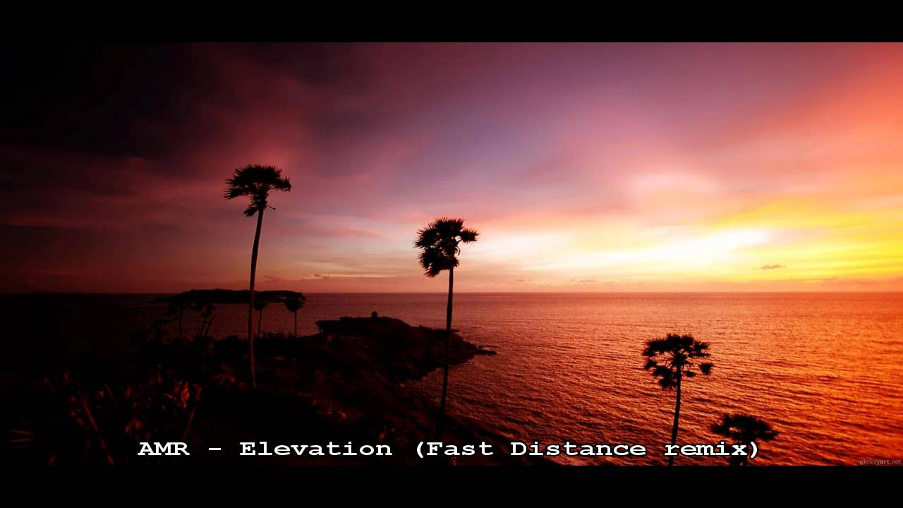 Amr Elevation Fast Distance Remix Youtube
