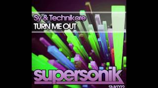 Sy & Technikore - Turn Me Out