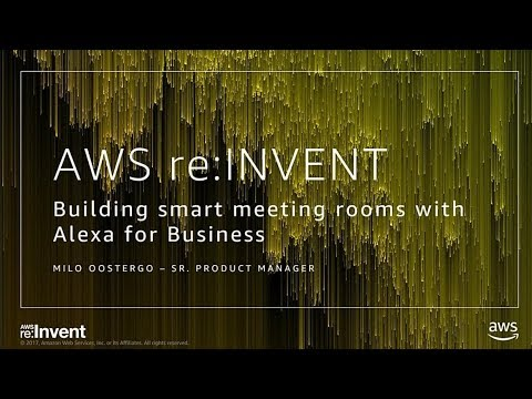 AWS re:Invent 2017: NEW LAUNCH! Building Smart Conference Rooms with Alexa for Busin (BAP309)