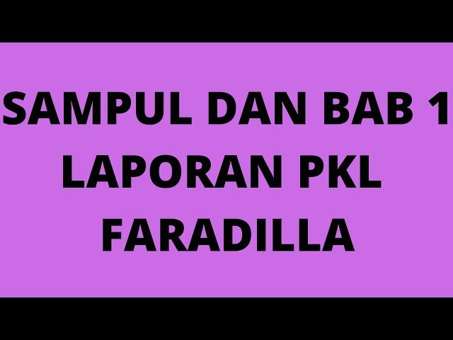 SAMPUL DAN BAB 1 LAPORAN PKL FARADILLA