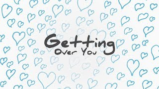 Lauv - Getting Over You (Lyric)
