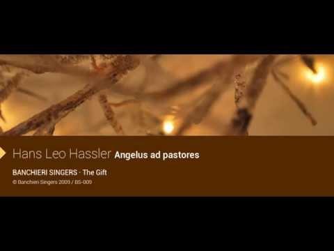 Banchieri Singers / Hans Leo Hassler - Angelus ad pastores