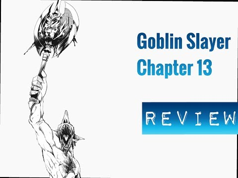 Goblin Slayer Chapter 12 & 13 Review & Thoughts War Humans vs Goblins