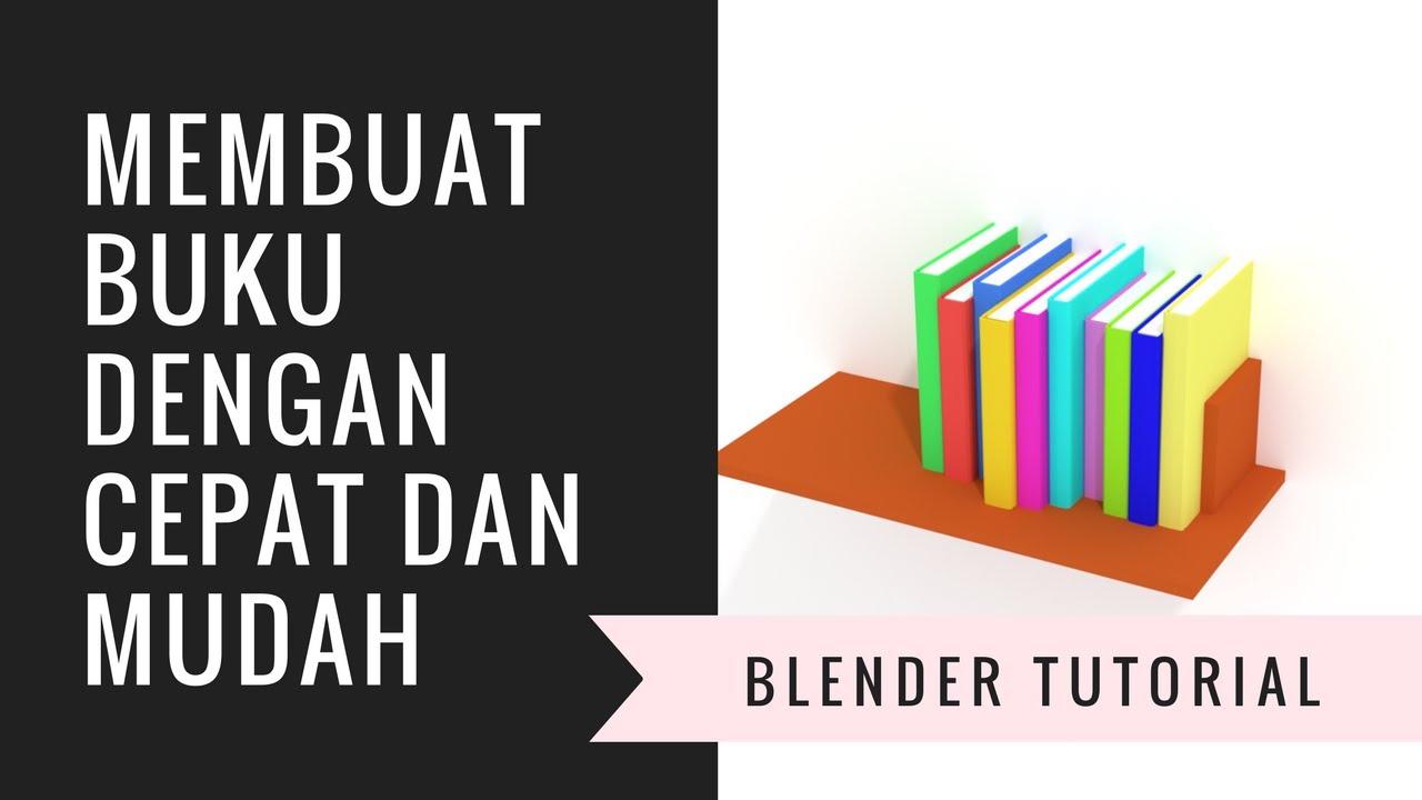 Tutorial Blender Membuat Buku Dengan Cepat Dan Mudah