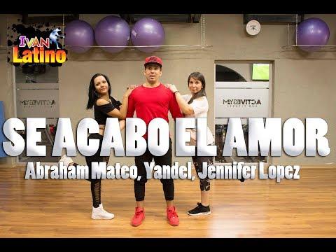 Se Acabó el Amor - Abraham Mateo, Yandel, Jennifer Lopez   ZUMBA (Coreografía) Dance Video