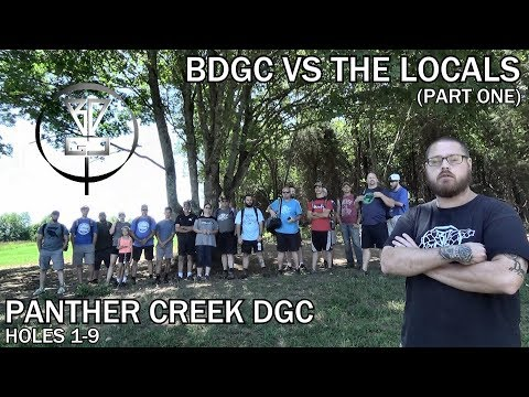 BDGC vs The Locals (part one) - Panther Creek DGC in Morristown, TN