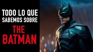 Todo lo que sabemos sobre: The Batman