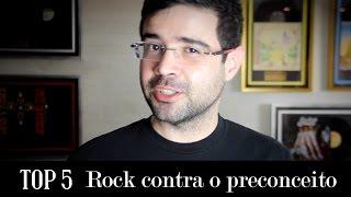 Rock contra o preconceito | Top 5 | Alta Fidelidade