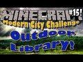 Minecraft Modern City Challenge! #15: Outdoor Library!