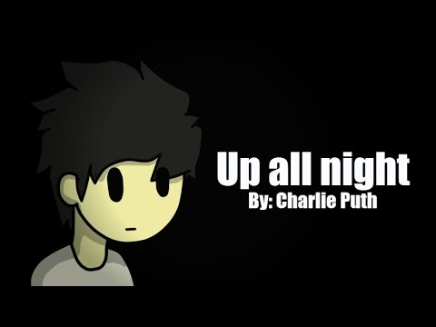 Up All Night - Charlie Puth (animation)