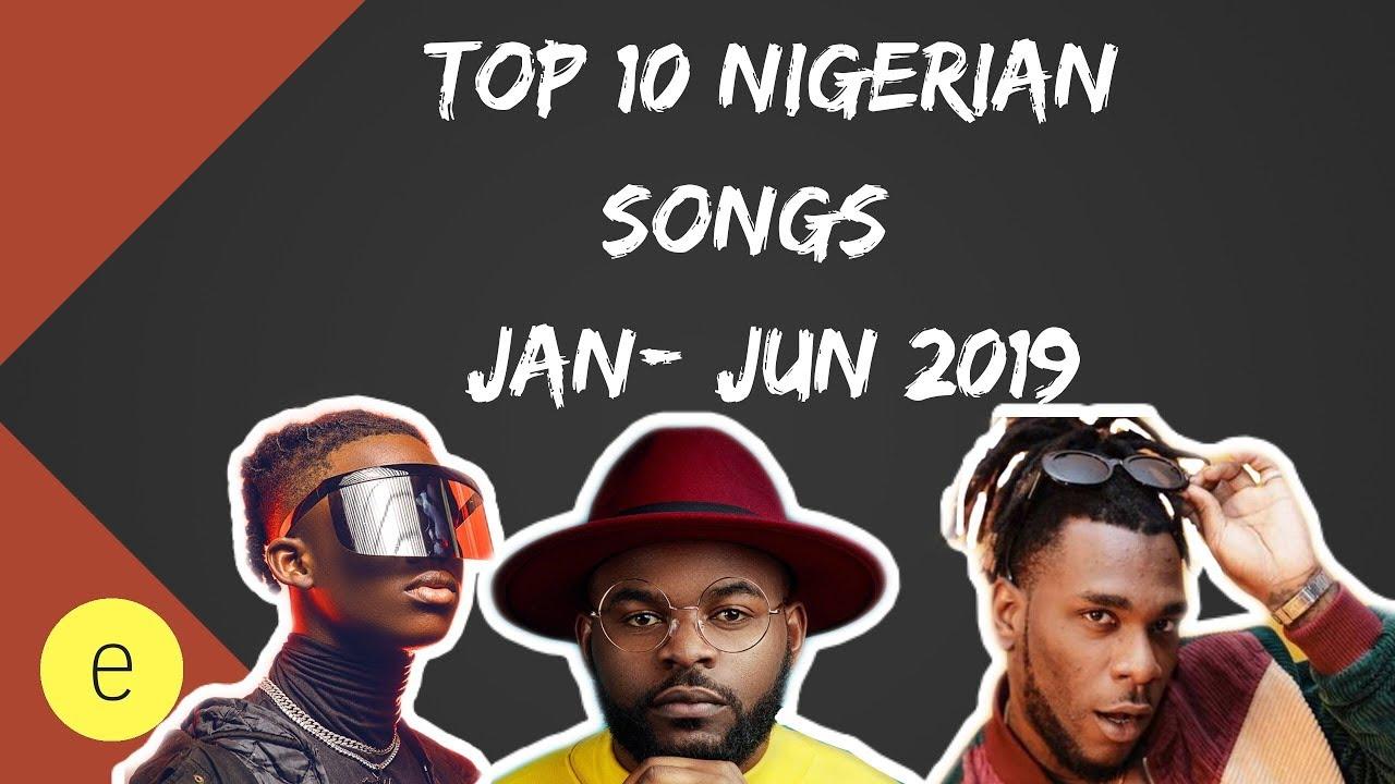 My Top 10 Nigerian Songs of 2019 (JAN - JUN)