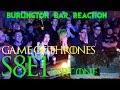 Game Of Thrones // Burlington Bar Reactions // S8E1