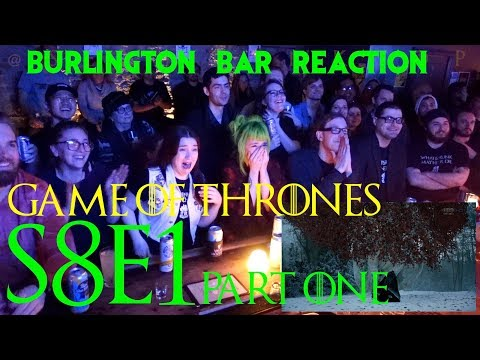 Game Of Thrones // Burlington Bar Reactions // S8E1 'Winterfell' Part ONe!